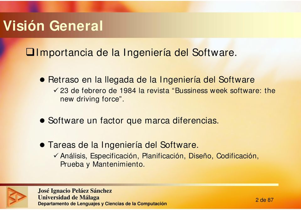 Bussiness week software: the new driving force. Software un factor que marca diferencias.