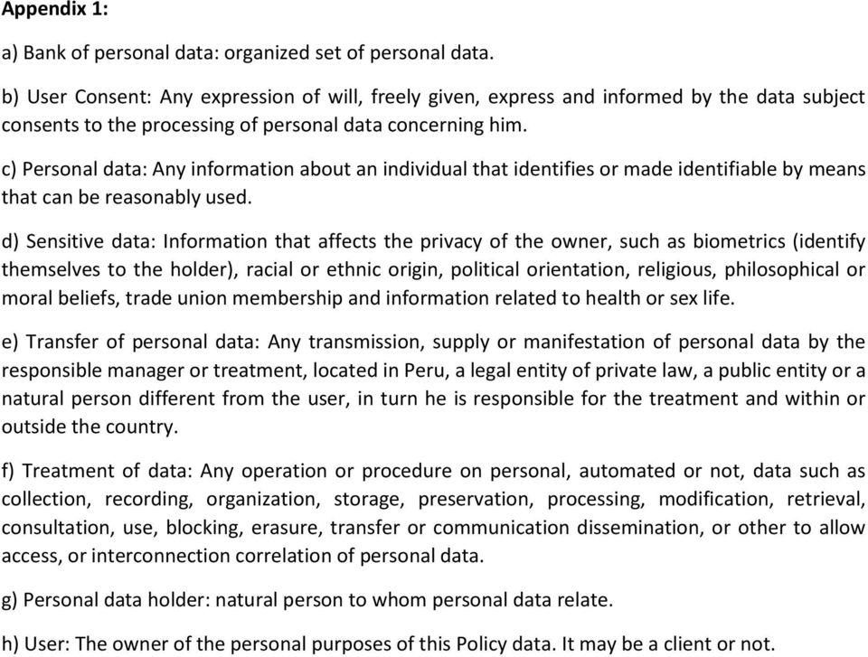 c) Personal data: Any information about an individual that identifies or made identifiable by means that can be reasonably used.