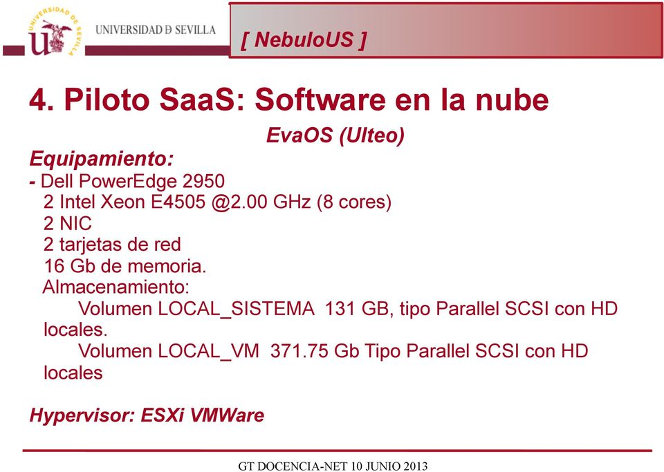 Almacenamiento: Volumen LOCAL_SISTEMA 131 GB, tipo Parallel SCSI con HD locales.