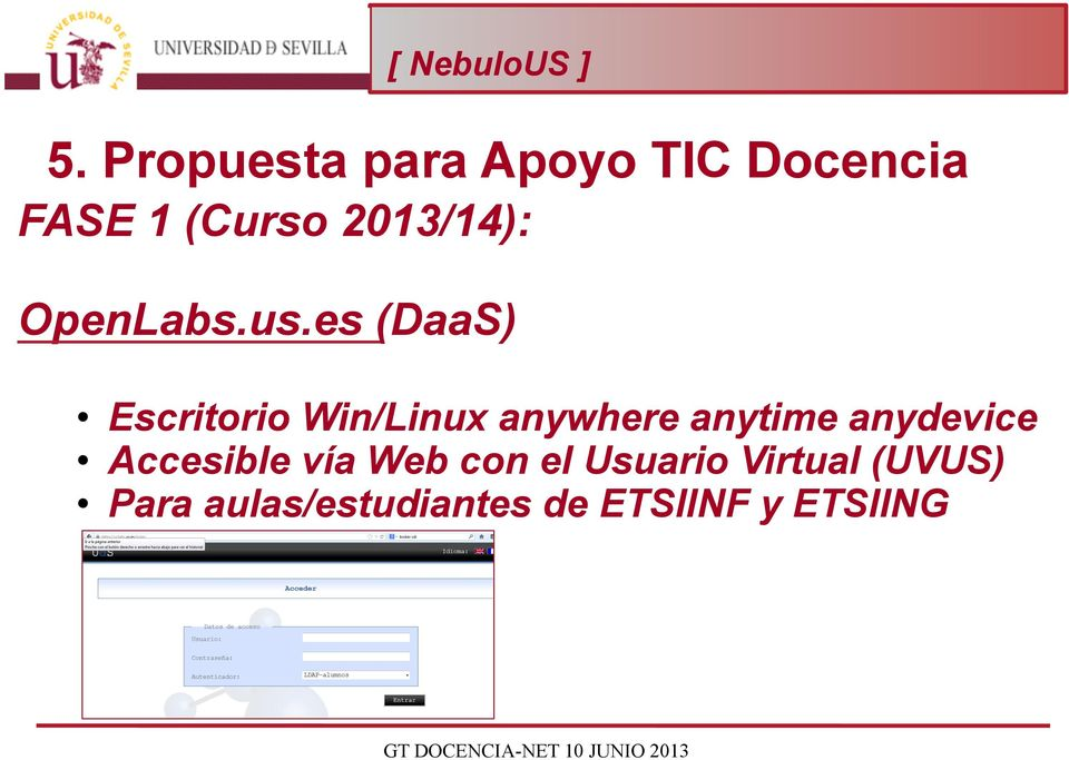 es (DaaS) Escritorio Win/Linux anywhere anytime