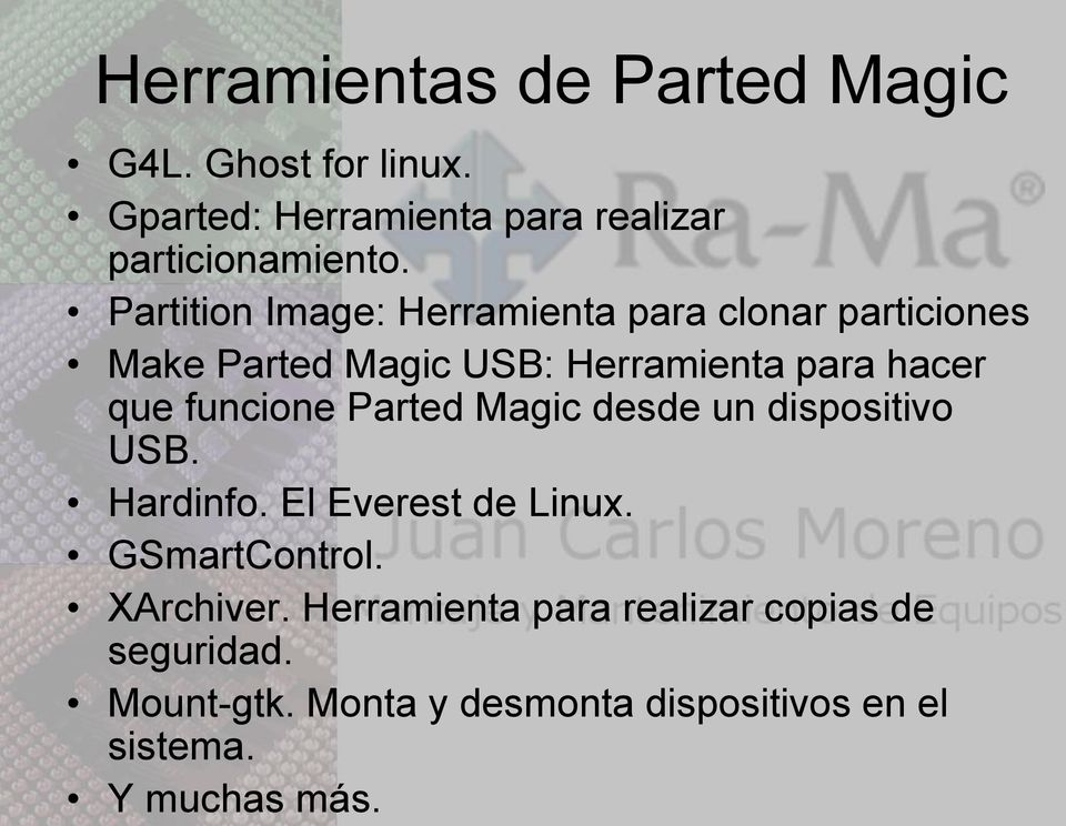 funcione Parted Magic desde un dispositivo USB. Hardinfo. El Everest de Linux. GSmartControl. XArchiver.