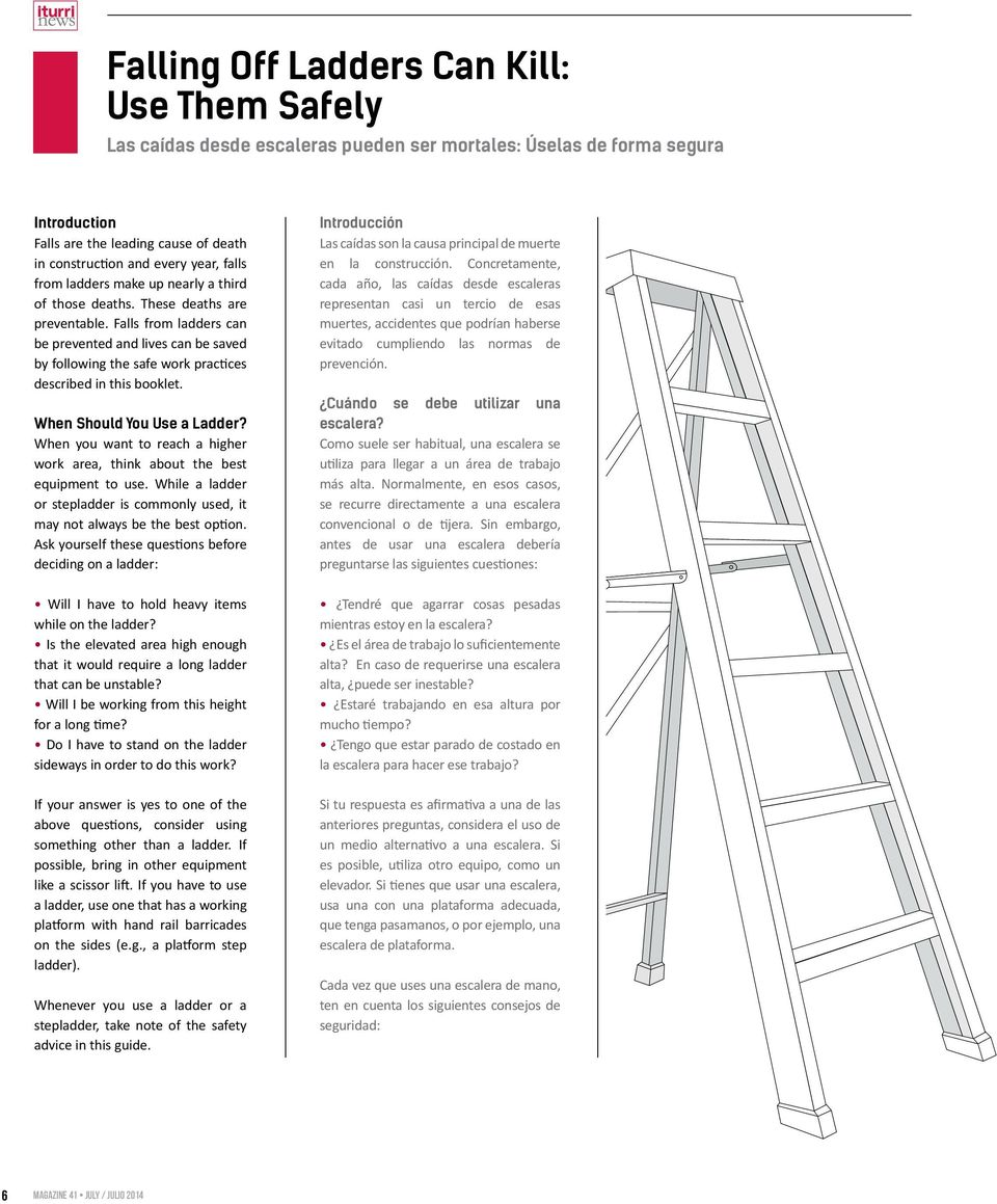 Falls from ladders can be prevented and lives can be saved by following the safe work practices described in this booklet. When Should You Use a Ladder?