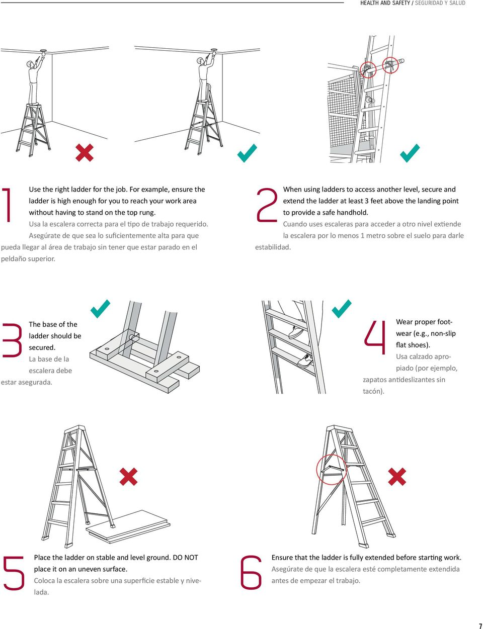 estabilidad. When using ladders to access another level, secure and extend the ladder at least 3 feet above the landing point to provide a safe handhold.