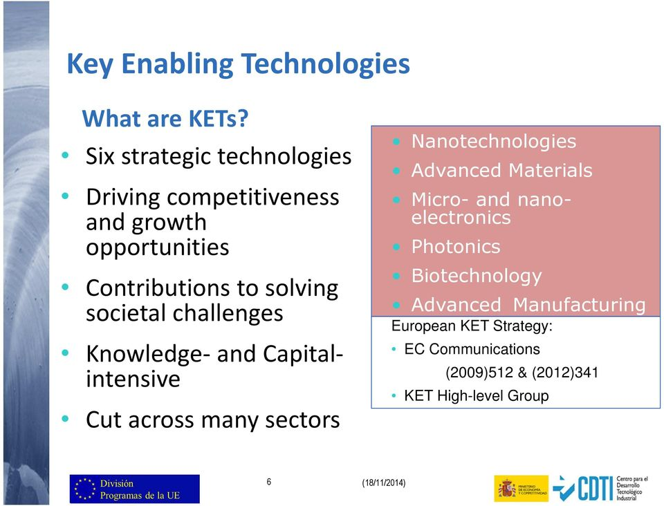 societal challenges Knowledge- and Capitalintensive Cut across many sectors Nanotechnologies Advanced