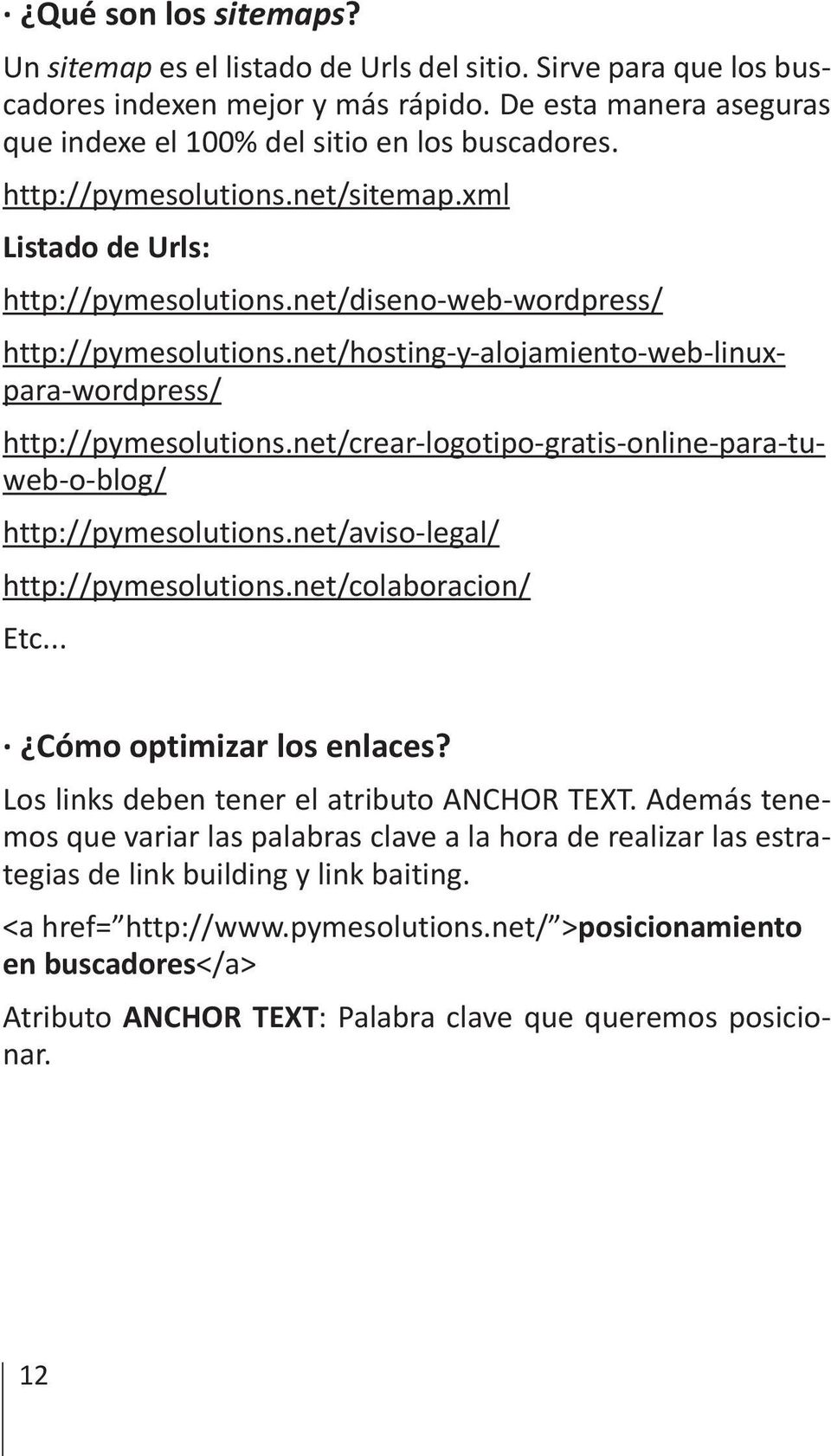 net/crear-logotipo-gratis-online-para-tuweb-o-blog/ http://pymesolutions.net/aviso-legal/ http://pymesolutions.net/colaboracion/ Etc... Cómo optimizar los enlaces?