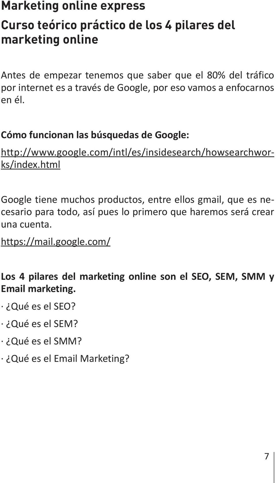 com/intl/es/insidesearch/howsearchworks/index.