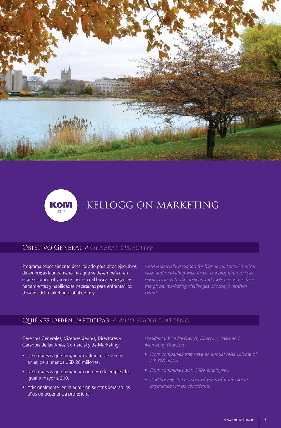 KoM is specially designed for high-level, Latin American sales and marketing executives.