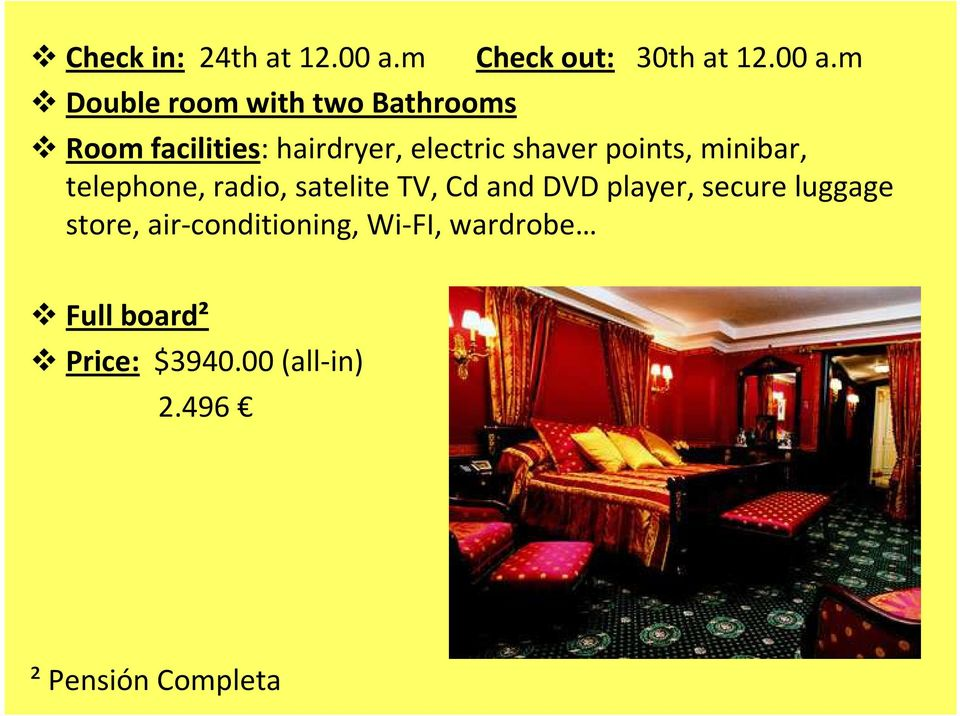 m Double room with two Bathrooms Room facilities: hairdryer, electric shaver