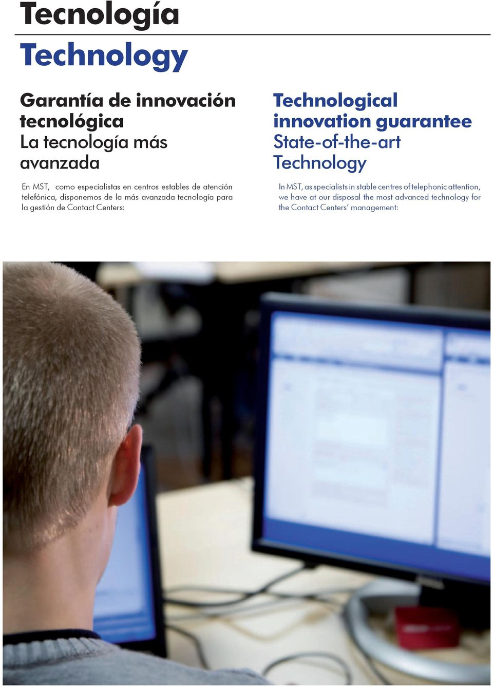Centers: Technological innovation guarantee State-of-the-art Technology In MST, as specialists in stable centres