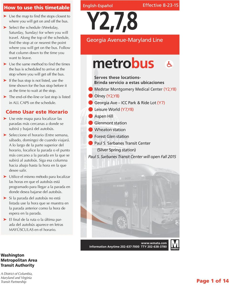 Use the same method to find the times the bus is schedued to arrive at the stop where you wi get off the bus.