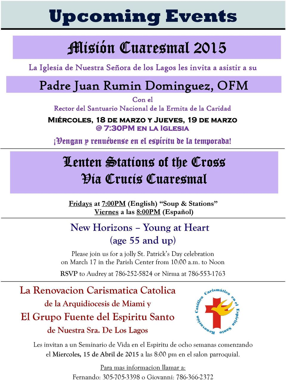 Lenten Stations of the Cross Via Crucis Cuaresmal Fridays at 7:00PM (English) Soup & Stations Viernes a las 8:00PM (Español) New Horizons Young at Heart (age 55 and up) Please join us for a jolly St.