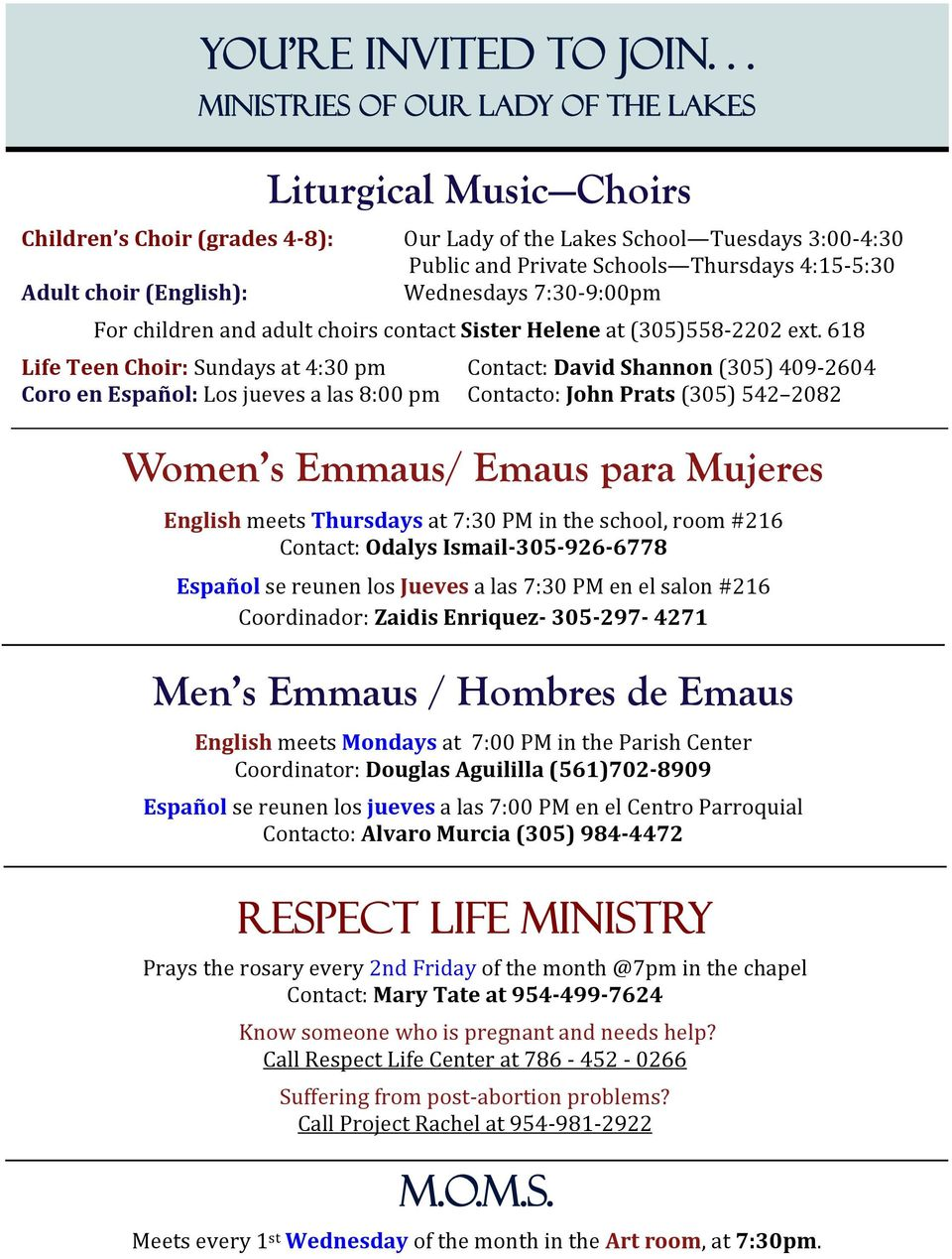 choir (English): Wednesdays 7:30 9:00pm For children and adult choirs contact Sister Helene at (305)558 2202 ext.
