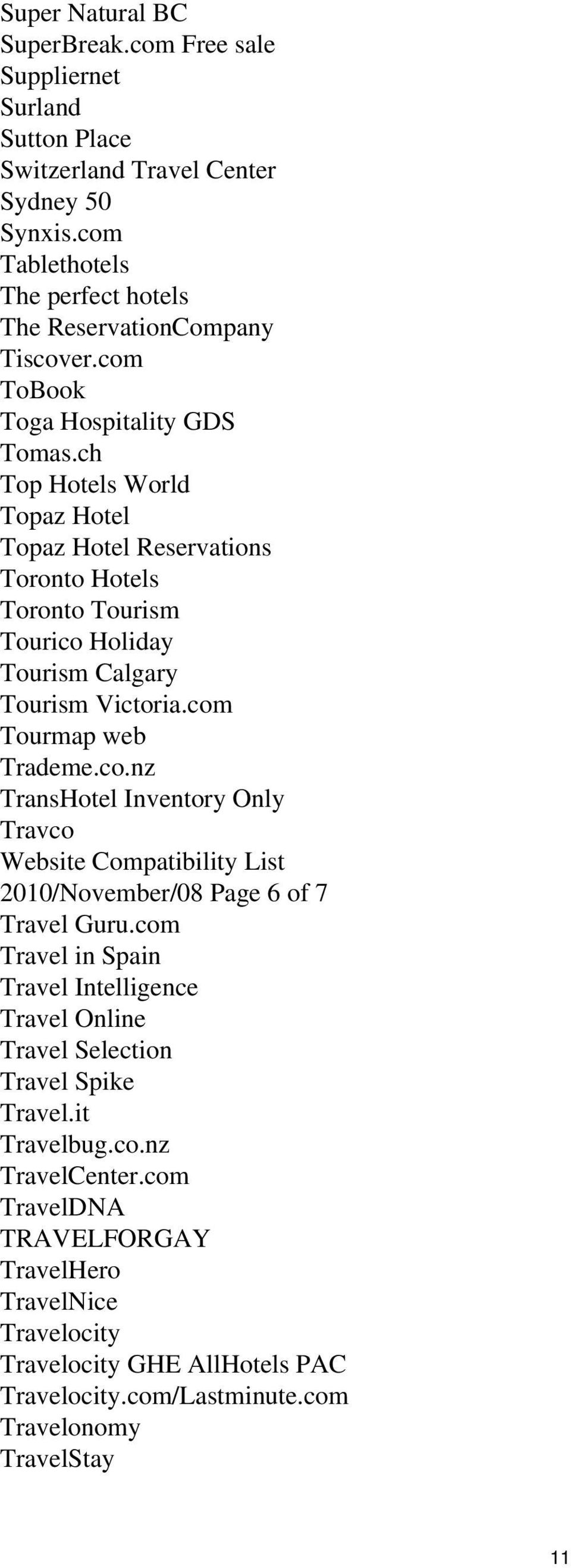 com Tourmap web Trademe.co.nz TransHotel Inventory Only Travco Website Compatibility List 2010/November/08 Page 6 of 7 Travel Guru.