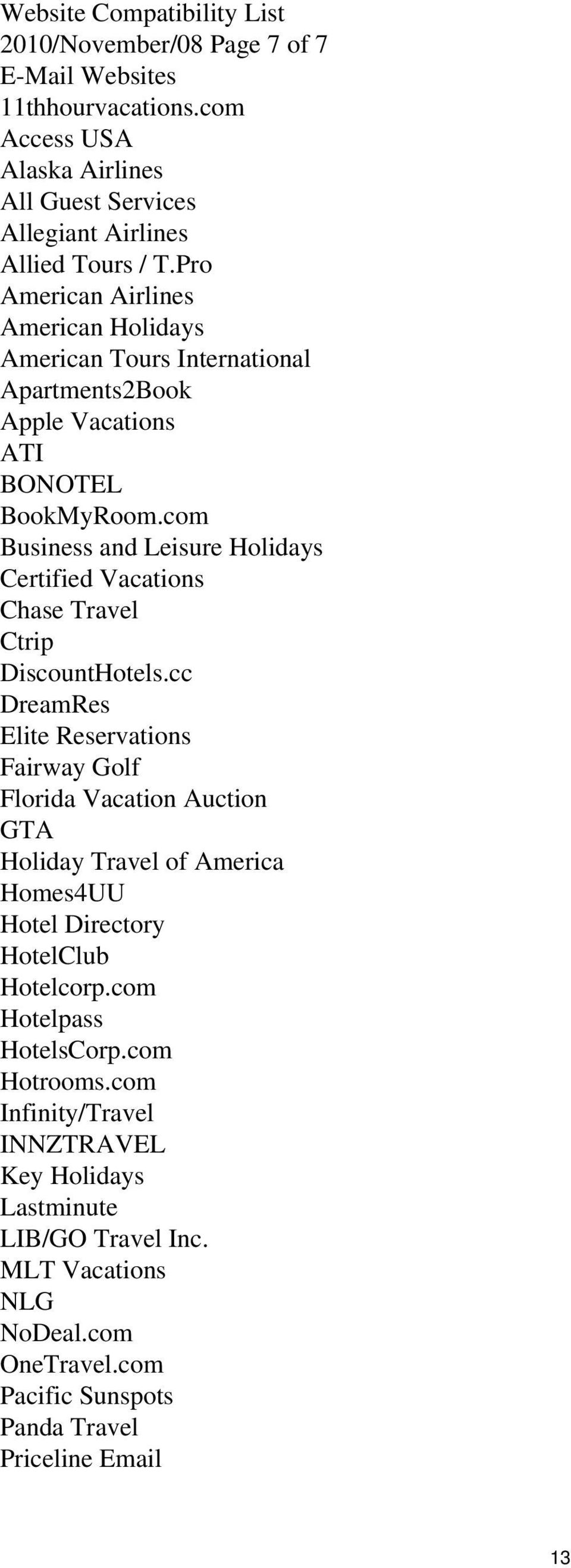 com Business and Leisure Holidays Certified Vacations Chase Travel Ctrip DiscountHotels.