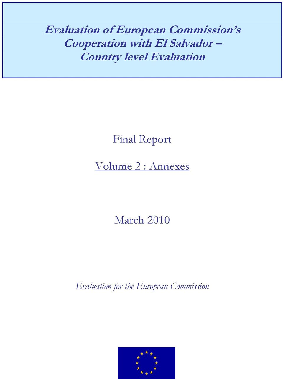 Evaluation Final Report Volume 2 : Annexes