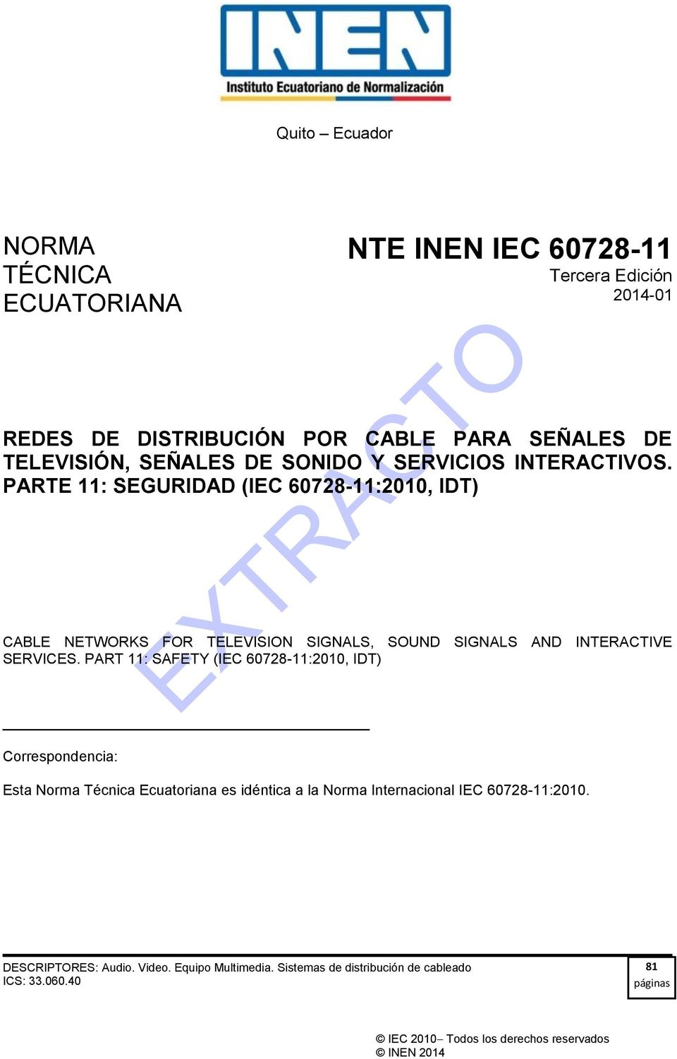 PARTE 11: SEGURIDAD (IEC 60728-11:2010, IDT) CABLE NETWORKS FOR TELEVISION SIGNALS, SOUND SIGNALS AND INTERACTIVE SERVICES.