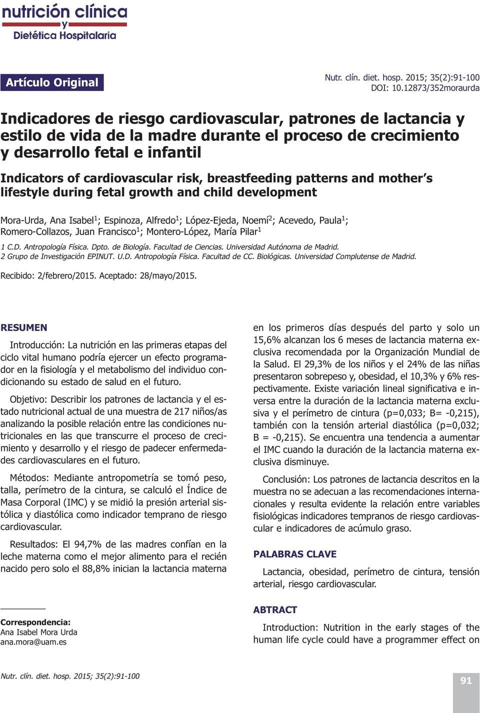 risk, breastfeeding patterns and mother s lifestyle during fetal growth and child development Mora-Urda, Ana Isabel 1 ; Espinoza, Alfredo 1 ; López-Ejeda, Noemí 2 ; Acevedo, Paula 1 ;