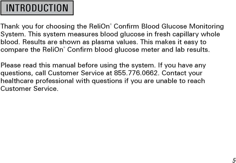 This makes it easy to compare the ReliOn Confirm blood glucose meter and lab results.