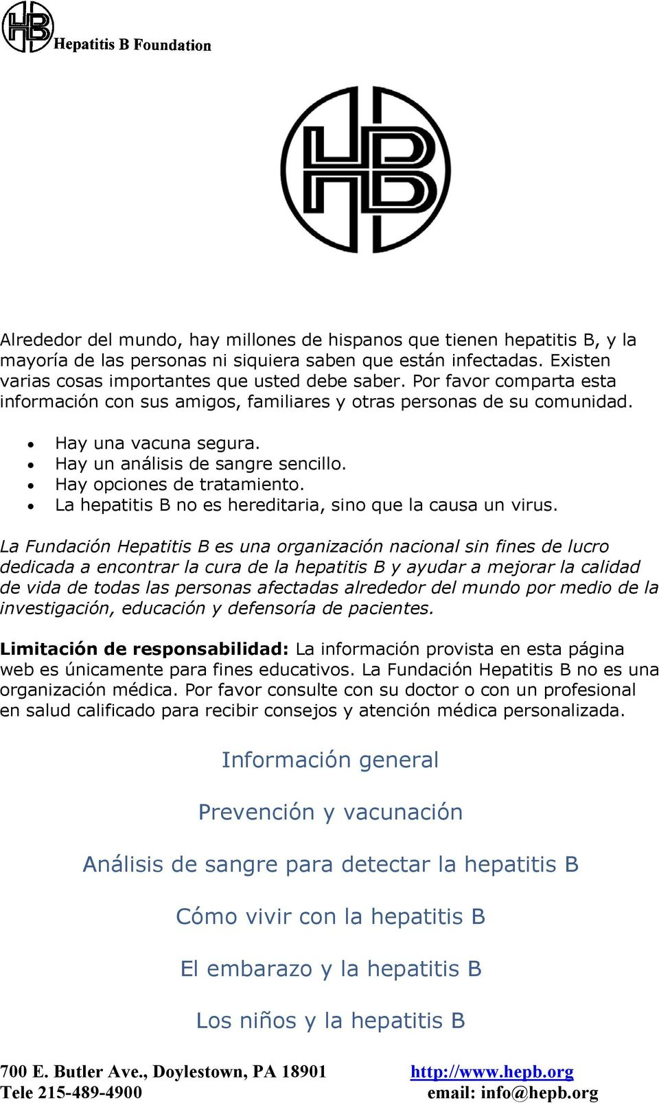 La hepatitis B no es hereditaria, sino que la causa un virus.