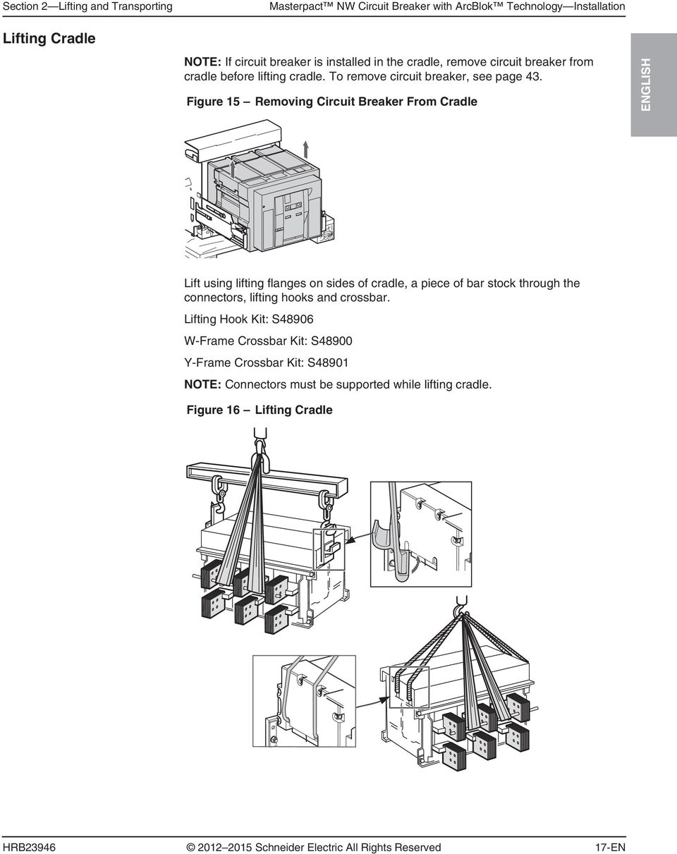 Figure 15 Removing Circuit Breaker From Cradle ENGLISH Lift using lifting flanges on sides of cradle, a piece of bar stock through the connectors, lifting hooks and