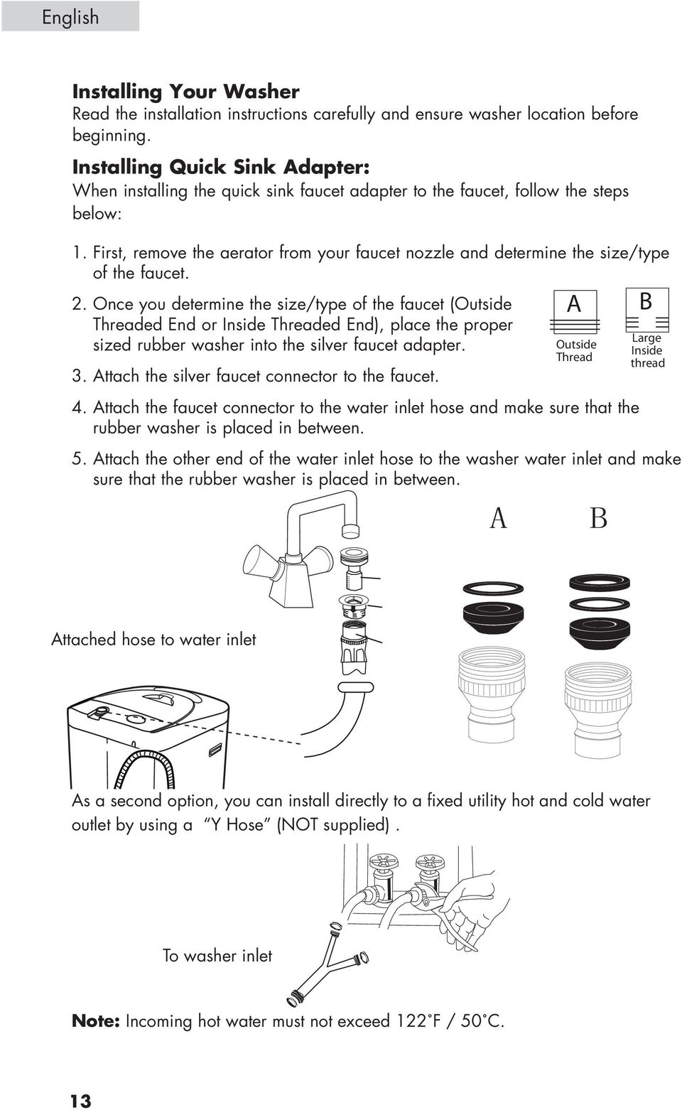 First, remove the aerator from your faucet nozzle and determine the size/type of the faucet. 2.