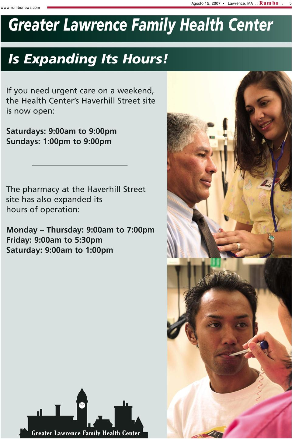 If you need urgent care on a weekend, the Health Center s Haverhill Street site is now open: Saturdays: 9:00am to