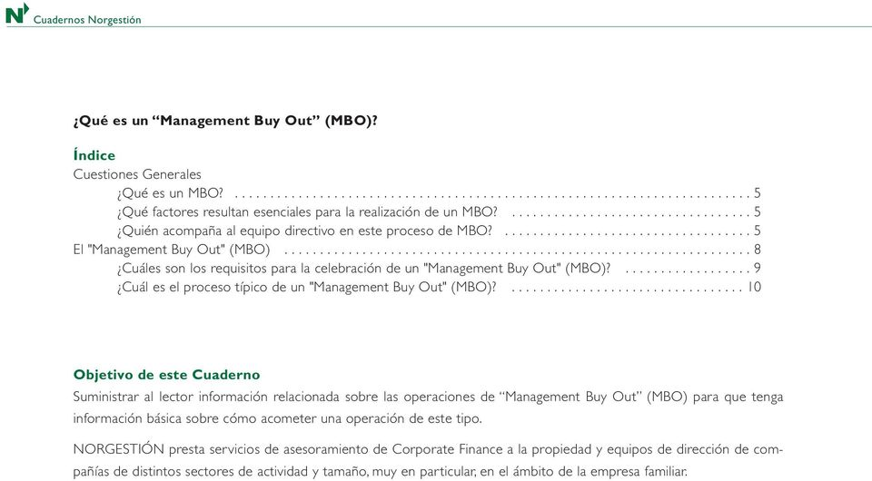 "................................................................. 8 Cuáles son los requisitos para la celebración de un ""Management Buy Out"" (MBO)?"