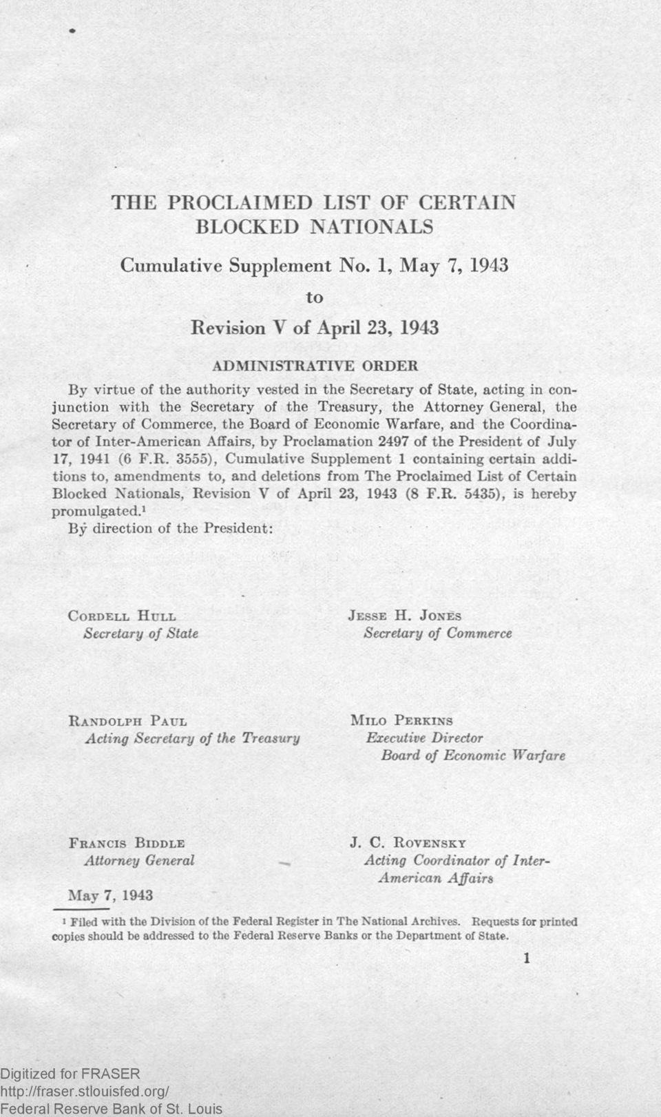 General, the Secretary of Commerce, the Board of Economic Warfare, and the Coordinator of Inter-American Affairs, by Proclamation 2497 of the President of July 17, 1941 (6 F.R.