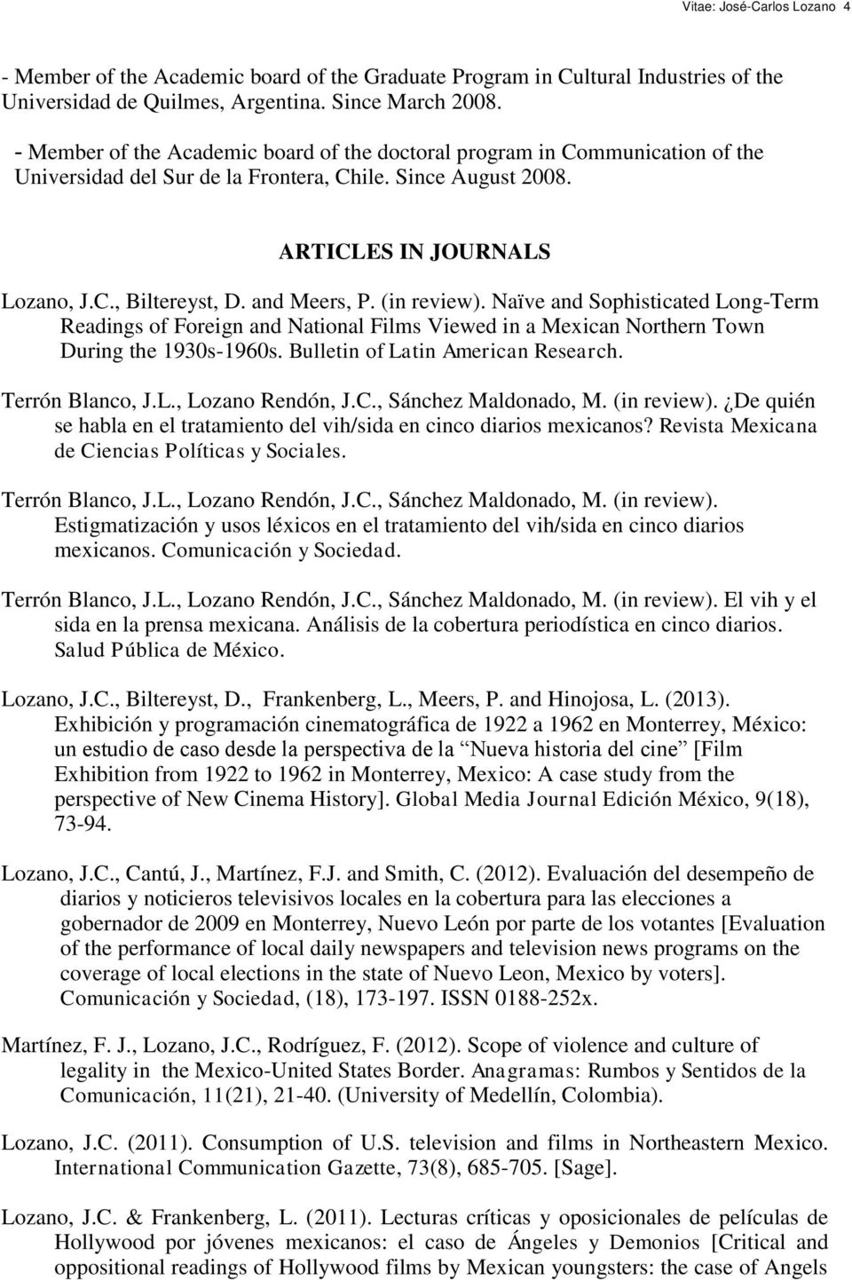 and Meers, P. (in review). Naïve and Sophisticated Long-Term Readings of Foreign and National Films Viewed in a Mexican Northern Town During the 1930s-1960s. Bulletin of Latin American Research.