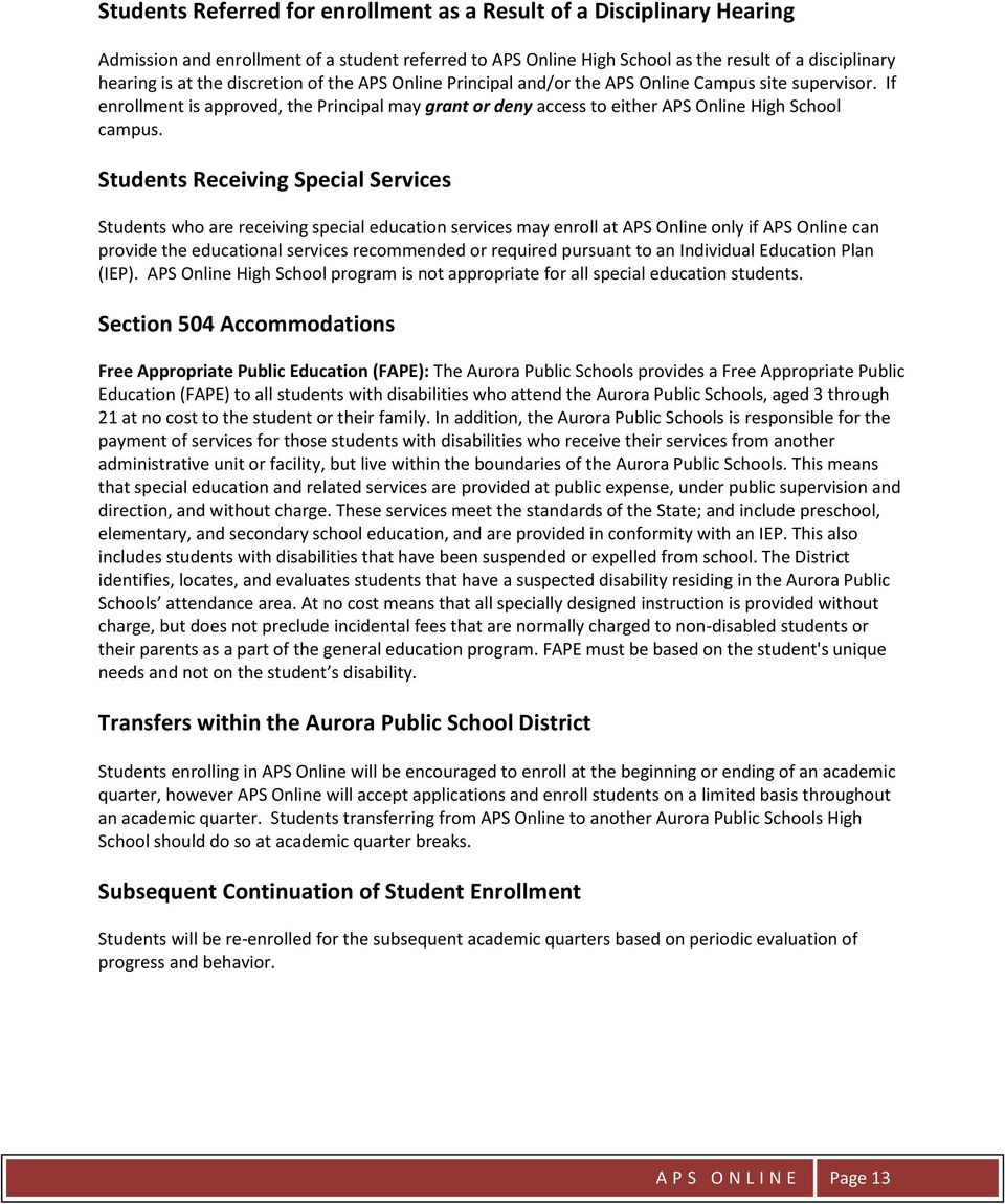Students Receiving Special Services Students who are receiving special education services may enroll at APS Online only if APS Online can provide the educational services recommended or required