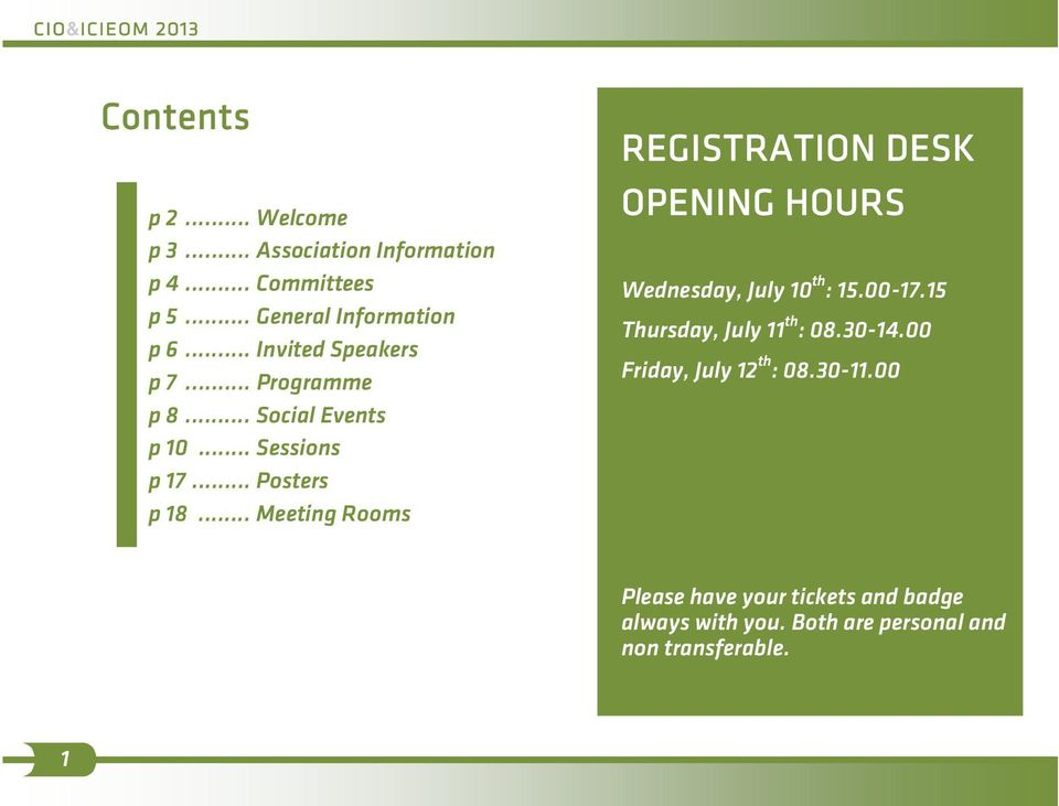 .. Posters p 18... Meeting Rooms REGISTRATION DESK OPENING HOURS Wednesday, July 10 th : 15.00-17.