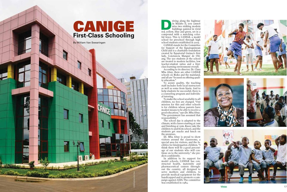 CANIGE stands for the Committee for Support of the Equatoguinean Child and is a charitable foundation created by Equatorial Guinea s first lady, Constancia Mangué de Obiang.