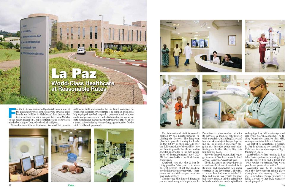 In fact, the first structures you see when you drive from Malabo to the newly-developed Sipopo conference and leisure area are the buildings of Centro Medico La Paz Sipopo.