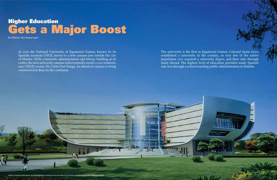 An identical campus is being constructed in Bata on the continent. The university is the first in Equatorial Guinea.