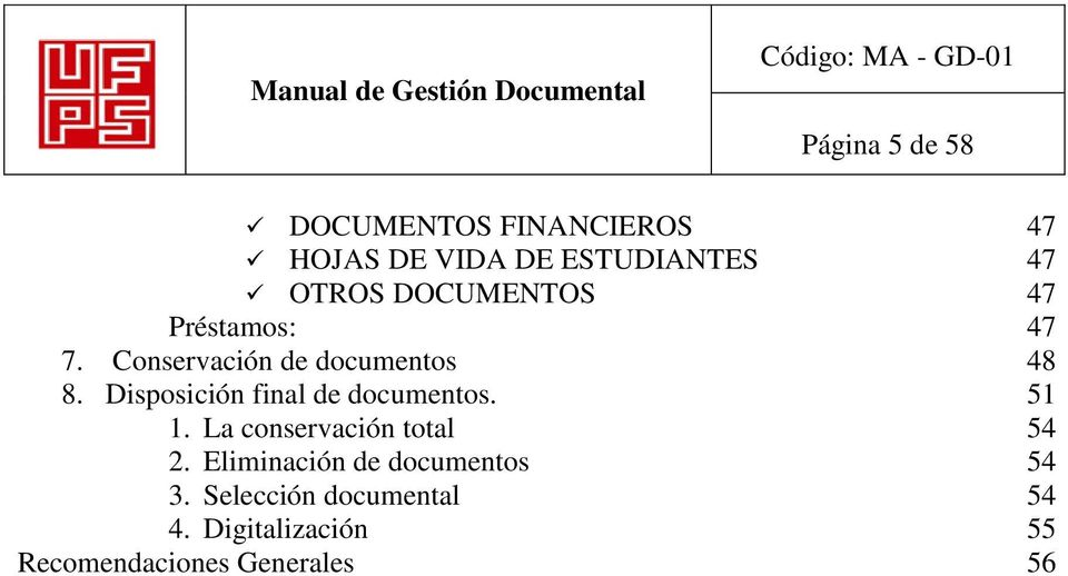 Disposición final de documentos. 51 1. La conservación total 54 2.