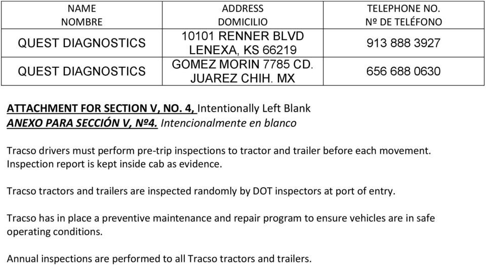 Intencionalmente en blanco Tracso drivers must perform pre-trip inspections to tractor and trailer before each movement. Inspection report is kept inside cab as evidence.