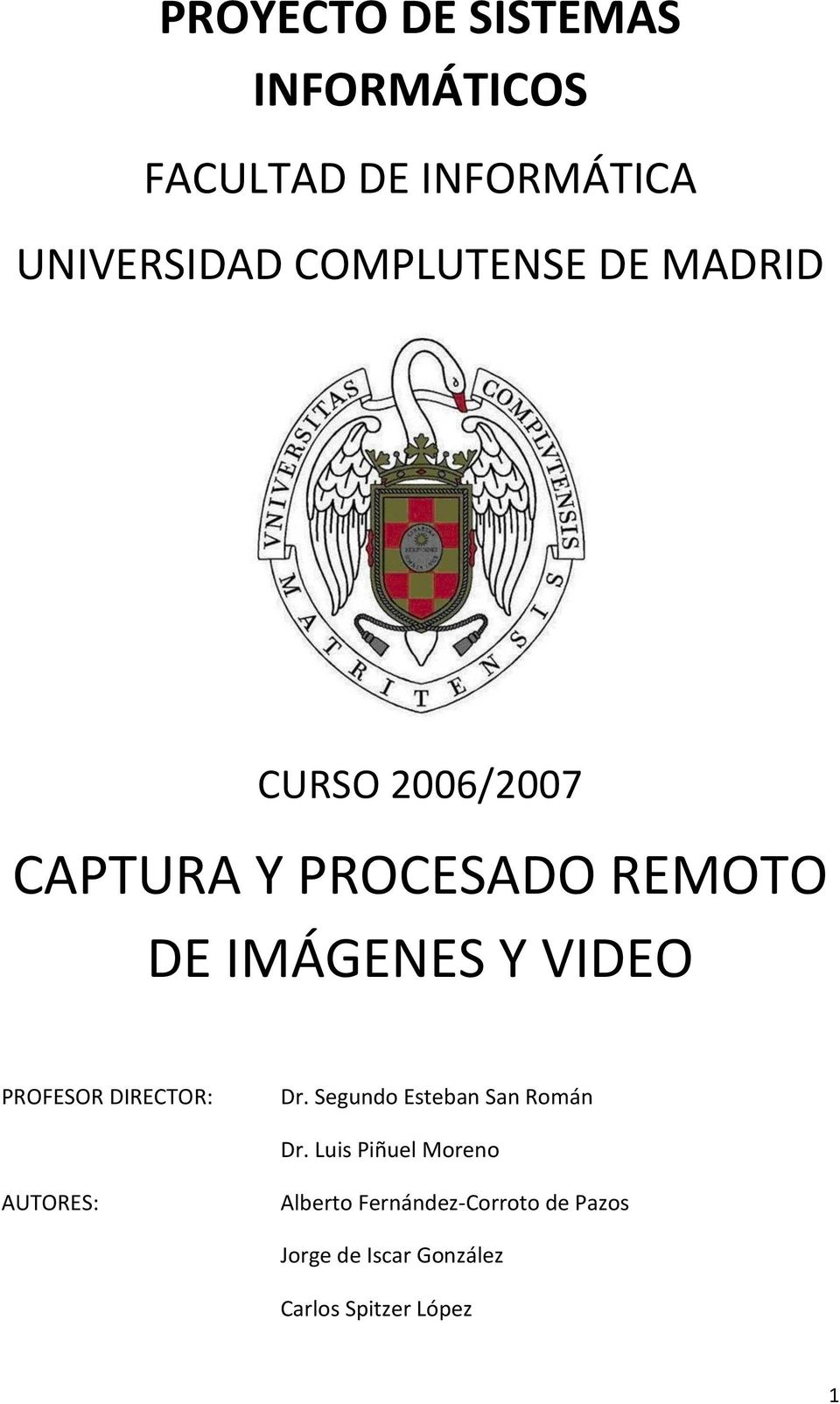 VIDEO PROFESOR DIRECTOR: Dr. Segundo Esteban San Román Dr.