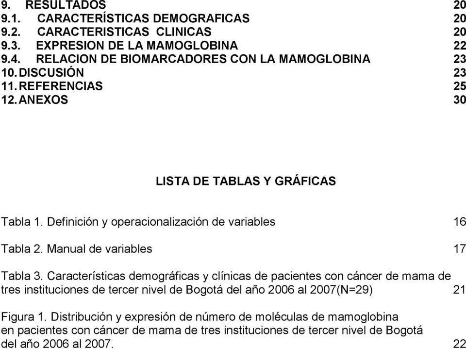 Definición y operacionalización de variables 16 Tabla 2. Manual de variables 17 Tabla 3.
