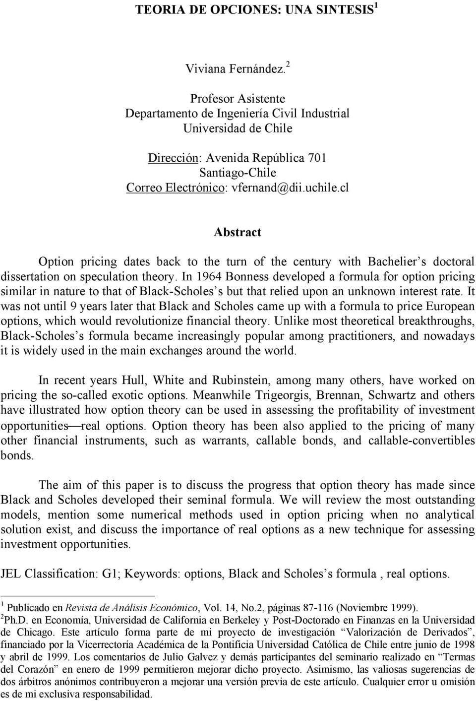 cl Abstract Option pricing dates back to the turn of the century with Bachelier s doctoral dissertation on speculation theory.