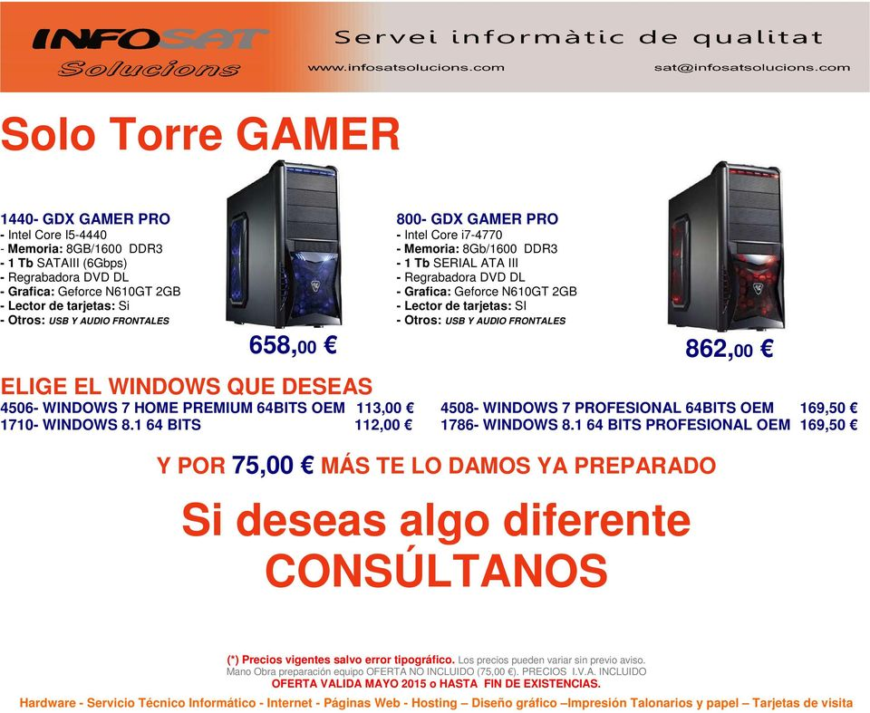 4506- WINDOWS 7 HOME PREMIUM 64BITS OEM 113,00 1710- WINDOWS 8.