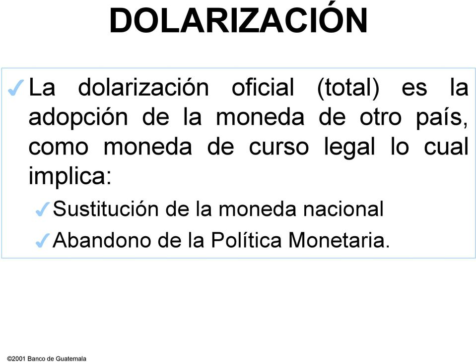 moneda de curso legal lo cual implica: