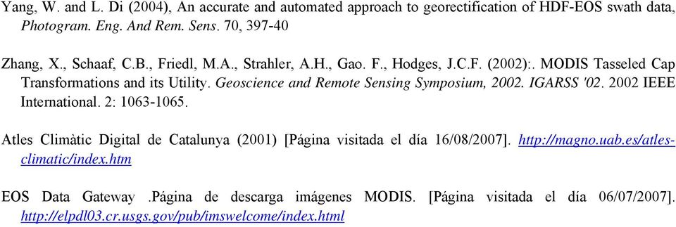 Geoscience and Remote Sensing Symposium, 2002. IGARSS '02. 2002 IEEE International. 2: 1063-1065.