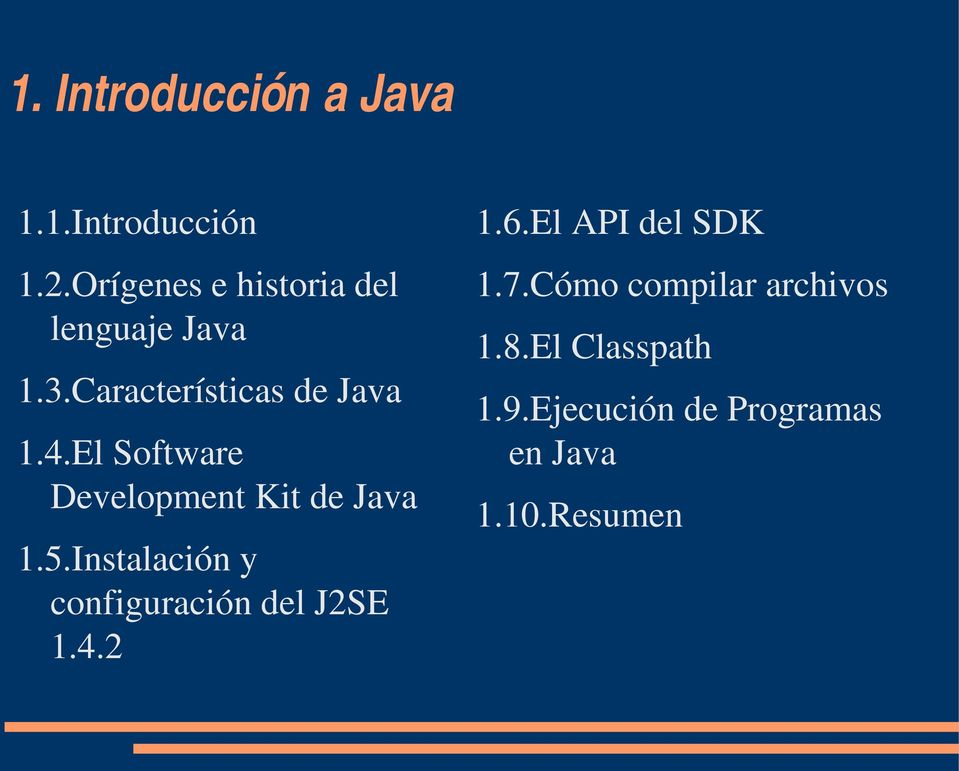El Software Development Kit de Java 1.5.