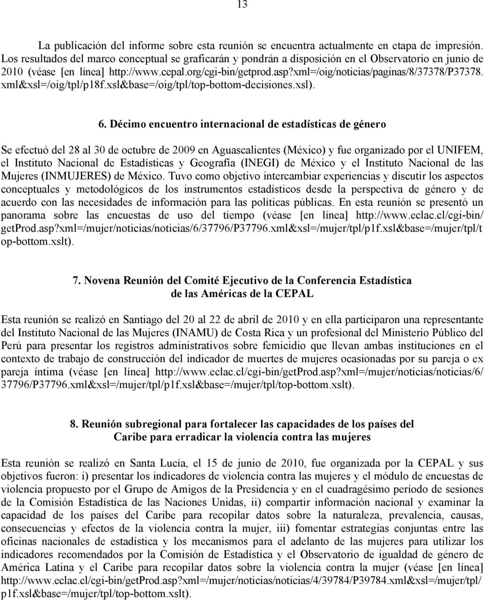 xml=/oig/noticias/paginas/8/37378/p37378. xml&xsl=/oig/tpl/p18f.xsl&base=/oig/tpl/top-bottom-decisiones.xsl). 6.