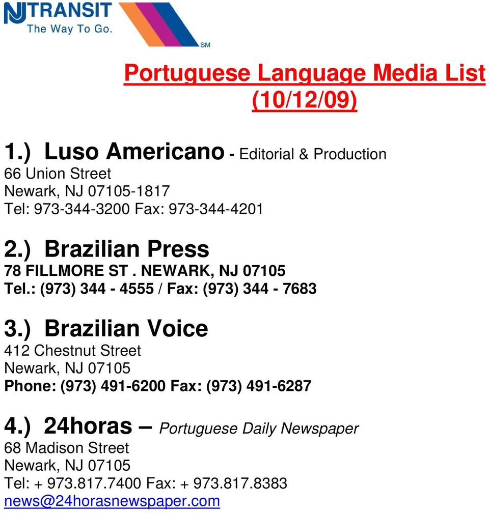 ) Brazilian Press 78 FILLMORE ST. NEWARK, NJ 07105 Tel.: (973) 344-4555 / Fax: (973) 344-7683 3.