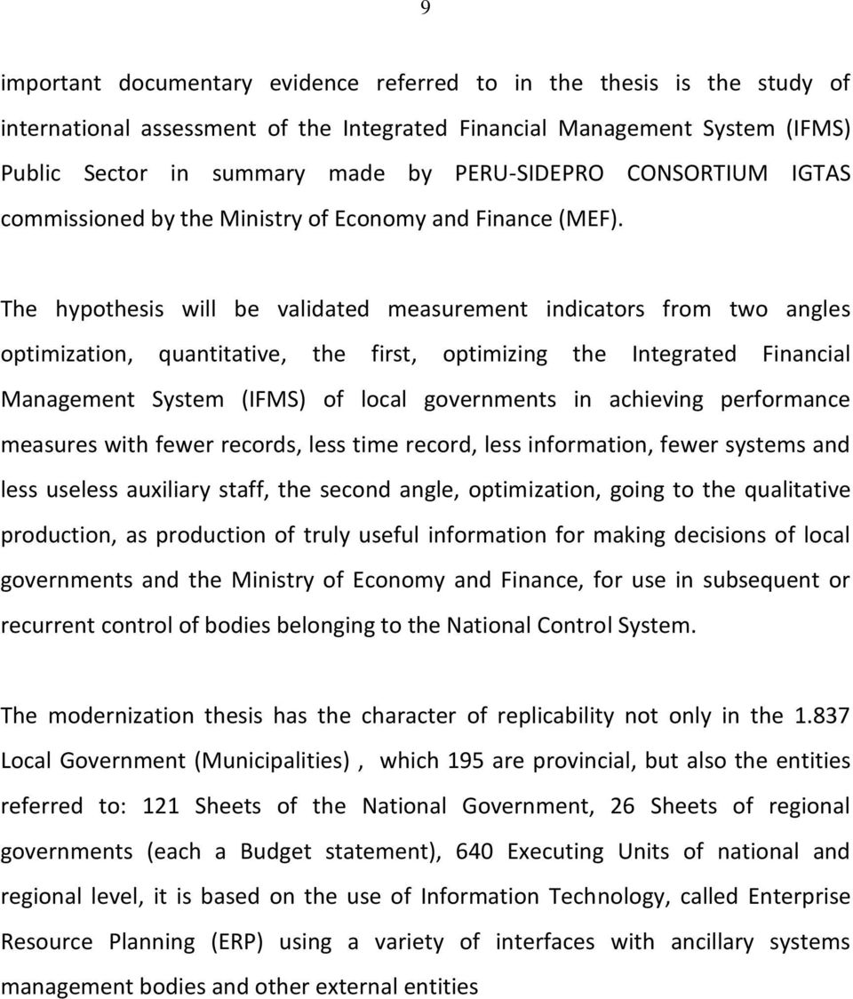 The hypothesis will be validated measurement indicators from two angles optimization, quantitative, the first, optimizing the Integrated Financial Management System (IFMS) of local governments in