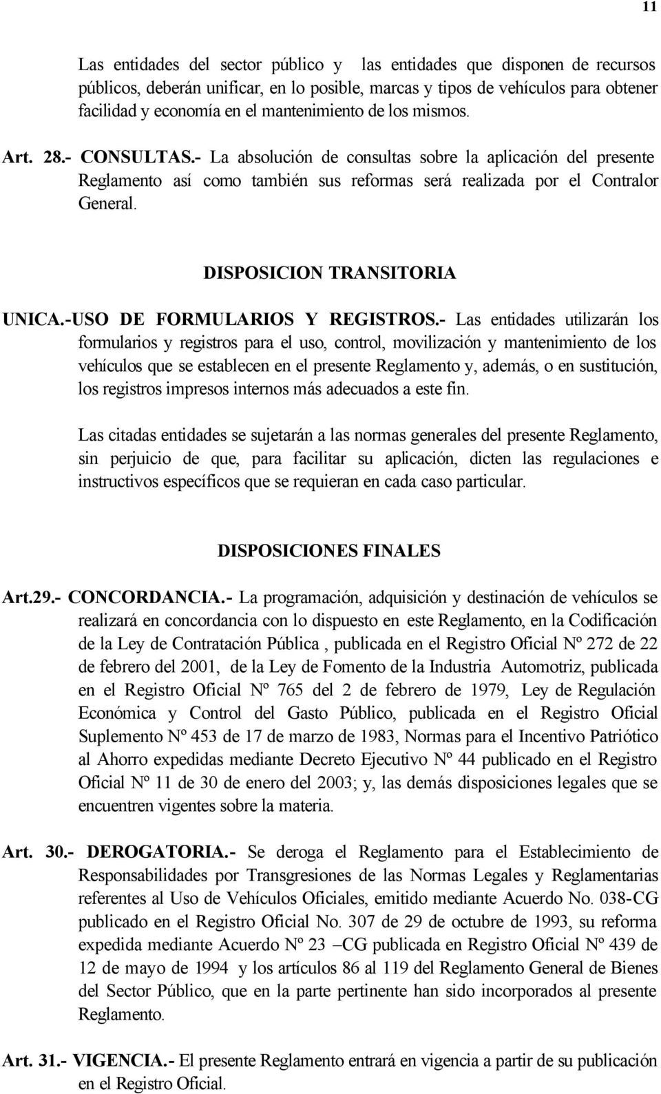 DISPOSICION TRANSITORIA UNICA.-USO DE FORMULARIOS Y REGISTROS.