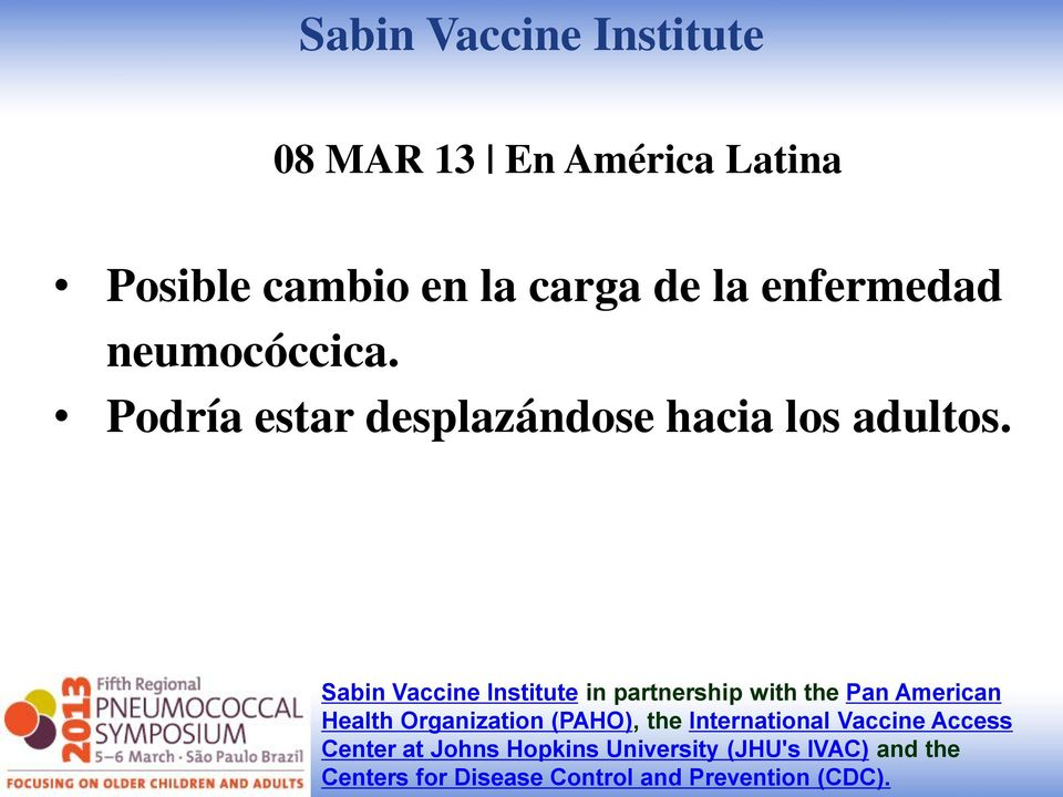 Sabin Vaccine Institute in partnership with the Pan American Health Organization (PAHO), the