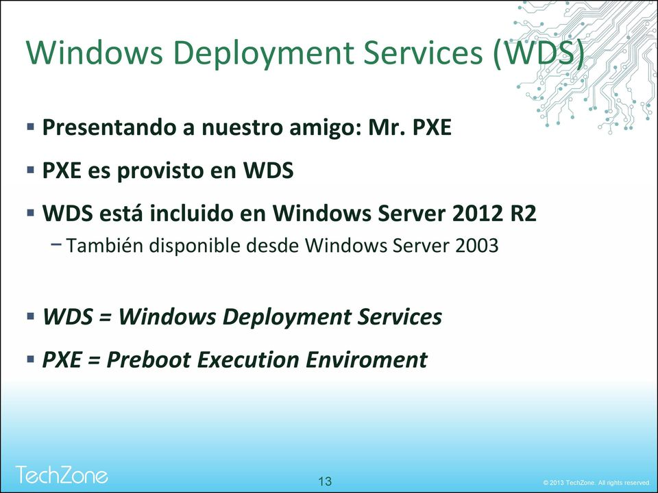 Server 2012 R2 También disponible desde Windows Server 2003 WDS