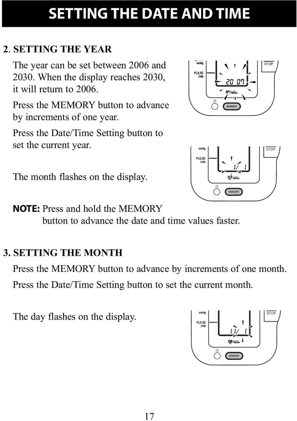 START STOP STOP The month flashes on the display. NOTE: Press and hold the MEMORY button to advance the date and time values faster. 3.